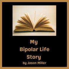 Guest Post: My Bipolar Life Story by Jason Miller   Bipolar Bandit (Michelle Clark)