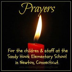 Thoughts and prayers go out to the staff, families, children of Sandy Hook Elementary, and all the first responders that were involved in Newtown, CT. It was such a senseless act.