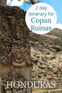 Adoration 4 Adventure's 2-day budget itinerary for Copan Ruinas, Honduras including visits to ancient Mayan ruins, a bird sanctuary, and hot springs.