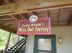 Wise Owl Factory up north at the cabin