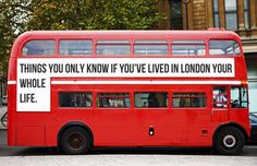 61 Things You Learn Living In London Your Whole Life