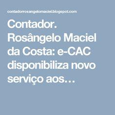 Contador. Rosângelo Maciel da Costa: e-CAC disponibiliza novo serviço aos…