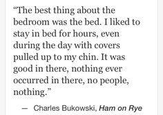 Charles Bukowski, Ham on Rye #quotes