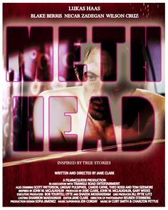 Forgive me, and indulge me, but my own movie, METH HEAD, is definitely a favorite. You'll have t see it yourself to tell me if it ranks, because I am blinded by the honor of the experience of making it.