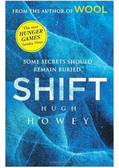 Shift (Book 2 of The Wool Trilogy) by Hugh Howey :)  2nd book in the WOOL trilogy.  Just as intriguing as the 1st.  Did not let me down.  Can't wait for the 3rd book!