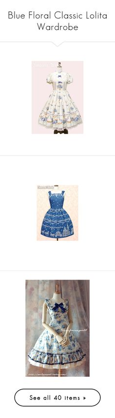 """""""Blue Floral Classic Lolita Wardrobe"""" by sakuuya ❤ liked on Polyvore featuring Gertrude, Miss Selfridge, Red Herring, lolita, skirts, flowers, roses, flounce skirt, frilly skirt and rosette skirt"""