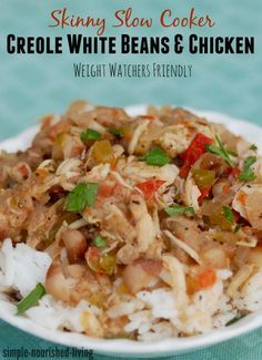 skinny slow cooker creole white beans with chicken. Another winning slow cooker recipe for Weight Watchers. Easy. Delicious. 257 calories, 6 Points Plus http://simple-nourished-living.com/2015/09/skinny-slow-cooker-creole-white-beans-with-chicken-recipe/