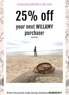 "Shop WillamyCollection.com for the perfect gift for mom and save 25% OFF site wide! ends 5/11/17 Promocode ""MOMSDAY1"""