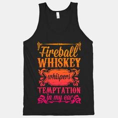 Fireball whiskey whispers temptation in my ear. This southern girl is ready to hop in a pickup truck and party hard.