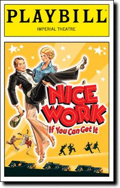 Google Image Result for http://www.playbill.com/images/photo/N/i/Nice-Work-If-You-Can-Get-It-Playbill-03-11_1330639548.jpg