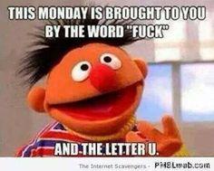 MONDAY ... #fuck #idontlinkemondays