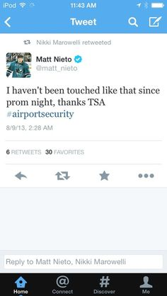 twitter funnies - I haven't been touched like that since prom night, thanks TSA. haha
