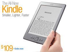 The All-New Kindle: $109    kindle kindle kindle  http://www.amazon.com/dp/B0051VVOB2?=httpwwwmediaw-20=0=0=ur1=1NVJG00S336AEQR3Q859