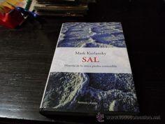 Título: Sal, historia de la única piedra comestible / Autor: Kurlansky, Mark / Ubicación: FCCTP – Gastronomía – Tercer piso / Código:   G 553.6309 K96