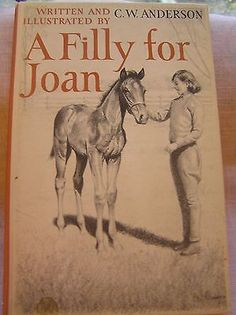 A Filly for Joan by C.W. Anderson HC 1960 Illustrated World Famous Horse Story