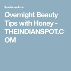 Overnight Beauty Tips with Honey - THEINDIANSPOT.COM