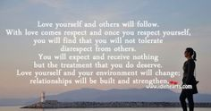 Love Yourself And Others Will Follow.