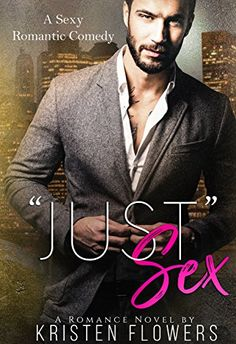 """Just"" Sex by Kristen Flowers https://www.amazon.com/dp/B06Y22D47S/ref=cm_sw_r_pi_dp_x_cHM5ybY4JQKD8"