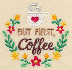 But First, Coffee design (M6754) from www.Emblibrary.com