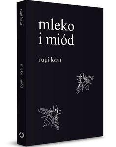 Rupi Kaur - Mleko i Miód