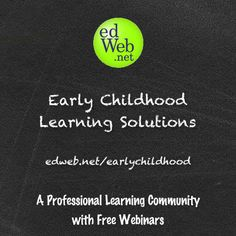 Early Childhood Learning Solutions is a free professional learning community (PLC) that helps educators create a joyful and positive classroom culture with the latest in curriculum, programs and resources. The community hosts online discussions that make it easy for educators to stay connected over time with fellow teachers to share ideas, practices, examples, and lesson plans.  Visit this community at www.edweb.net/earlychildhood.