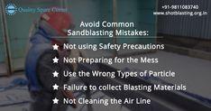 Common Sandblasting Mistakes You Should Look to Avoid Sand Blasting Machine, Safety Precautions, Mistakes, Wordpress, Blog, Instagram, Blogging