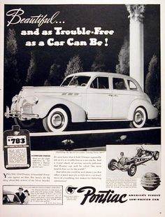 1940 Pontiac Special Six Touring Sedan original vintage advertisement. Beautiful and as trouble free as a car can be. Built to last 100,000 miles. Prices start at $783 delivered at Pontiac, Michigan.
