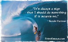 """""""It's always a sign that I should do something if it scares me."""" —Natalie Portman"""