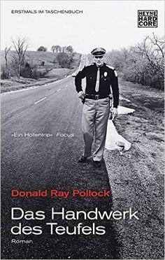 Das Handwerk des Teufels: Roman: Amazon.de: Donald Ray Pollock, Peter Torberg…