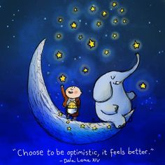 Choose to be optimistic, it feels better - Dalai Lama XIV ~ Buddha Doodles