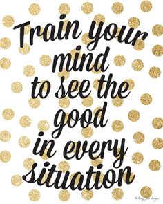 Train your mind to see the good Instant by PennyJaneDesign
