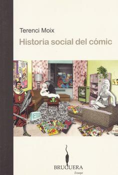 «Historia social del cómic» (2007), de Terenci Moix.