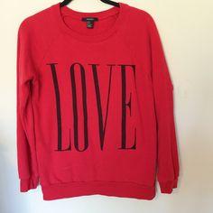 Love sweatshirt From forever 21 Tops Sweatshirts & Hoodies