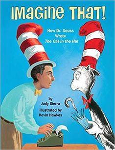 """Read """"Imagine That! How Dr. Seuss Wrote The Cat in the Hat"""" by Judy Sierra available from Rakuten Kobo. A lively new picture-book biography of the most beloved children's book author of all time: Dr. Read Across America Day, Create This Book, Writing Pictures, Famous Books, Children's Literature, Library Books, Library Ideas, Book Authors"""
