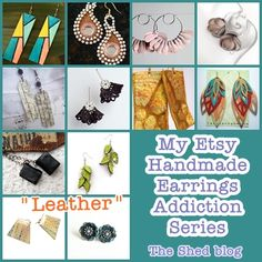 The Shed: Do You Ear What I Ear? My #Etsy Handmade Earrings Addiction Series. This month's theme?  Leather!