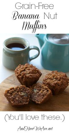 Grain-Free Banana Nut Muffins  And Here We Are- I recommend you use blanched almond flour so the muffins are easier to digest or homemade sprouted almond flour.