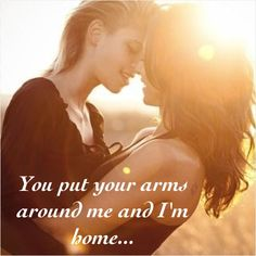 That's when I'm home. Wrap your arms around me.
