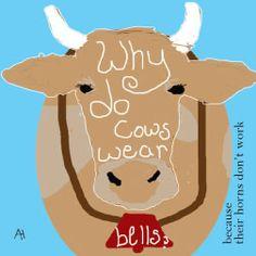 Why do cows where bells? joke Why do cows where bells? Puns Jokes, Jokes And Riddles, Corny Jokes, Funny Jokes For Kids, Funny Jokes To Tell, Funny Puns, Jokes Kids, Toddler Jokes, Funny Stuff