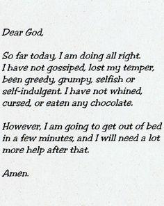 Hahaha! Ok but for real I think we all need a little help with this. Just Pray to God in the morning and at night for help and He will provide.