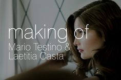 Making of Mario Testino  Laetitia Casta / Joyería Suárez 2013