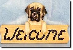 Mastiff - Dog Breed Welcome Sign - Our unique selection of hand - painted natural oak Dog Breed Welcome Signs are sure to please the most discriminating Dog Lover! Be the envy of everyone with this unique ...