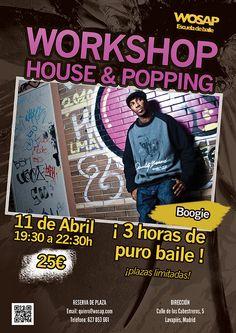 WORKSHOP HOUSE & POPPING con Boogie P. en WOSAP    Fecha: 11 de Abril  Hora: 19:30 a 22:30h  Precio: 25€    ¡3 horas de puro baile! ¡plazas limitadas!    RESERVA PLAZA  Email: quiero@wosap.com  Teléfono: 627 053 661    DIRECCIÓN  Calle de los Cabestreros, 5, Madrid  Metro: Tirso Molina – Lavapiés