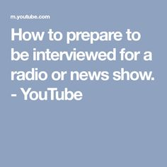 How to prepare to be interviewed for a radio or news show. - YouTube