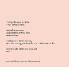 Textos cruéis demais para serem lidos rapidamente Sad Quotes, Life Quotes, Poetry Text, Portuguese Quotes, Sad Wallpaper, My Philosophy, More Than Words, Love Your Life, Happy Thoughts