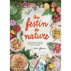 Un festin de nature - Les délicieuses recettes végétariennes concoctées dans ma cabane