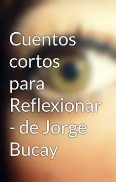 """Read """"Cuentos cortos para Reflexionar - de Jorge Bucay - La esposa sorda."""" #wattpad #historia-corta"""