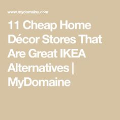 We love IKEA for its Scandinavian style, but sometimes we also need variety. Keep reading for 11 cheap home décor stores that are great IKEA alternatives.