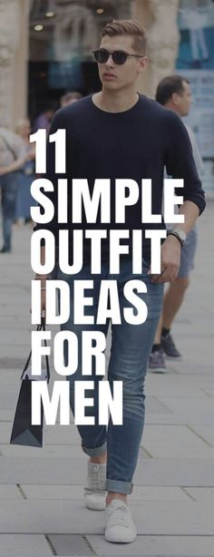 11 Simple Outfit Ideas For Men #mensfashion #fashion #style #fallfashion