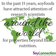 In the past 15 years, soyfoods have attracted attention of research scientists around the world for health properties beyond basic nutrition