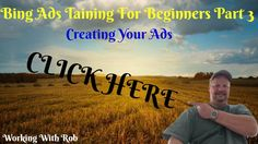 Bings Ads Training For Beginners Part 3 [Creating Your Ads]